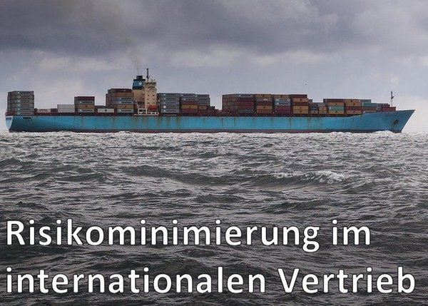Risikominimierung im internationalen Vertieb
